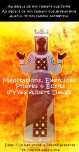 Méditations, Exercices, Prières & Écrits d'Yves Albert Dauge